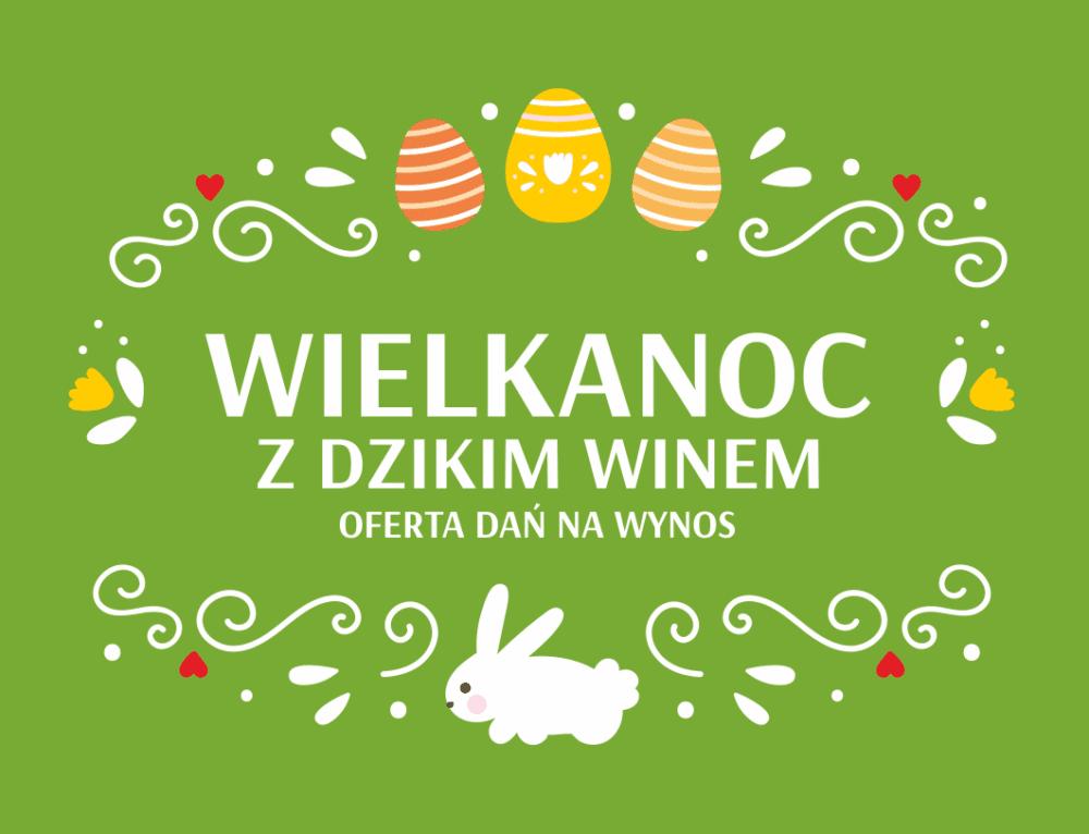 Wielkanoc 2017 z Dzikim Winem, oferta dań na wynos