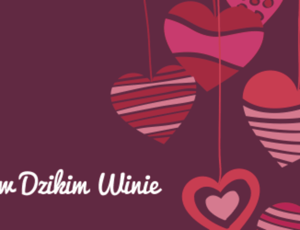 Walentynki 2017 w Dzikim Winie