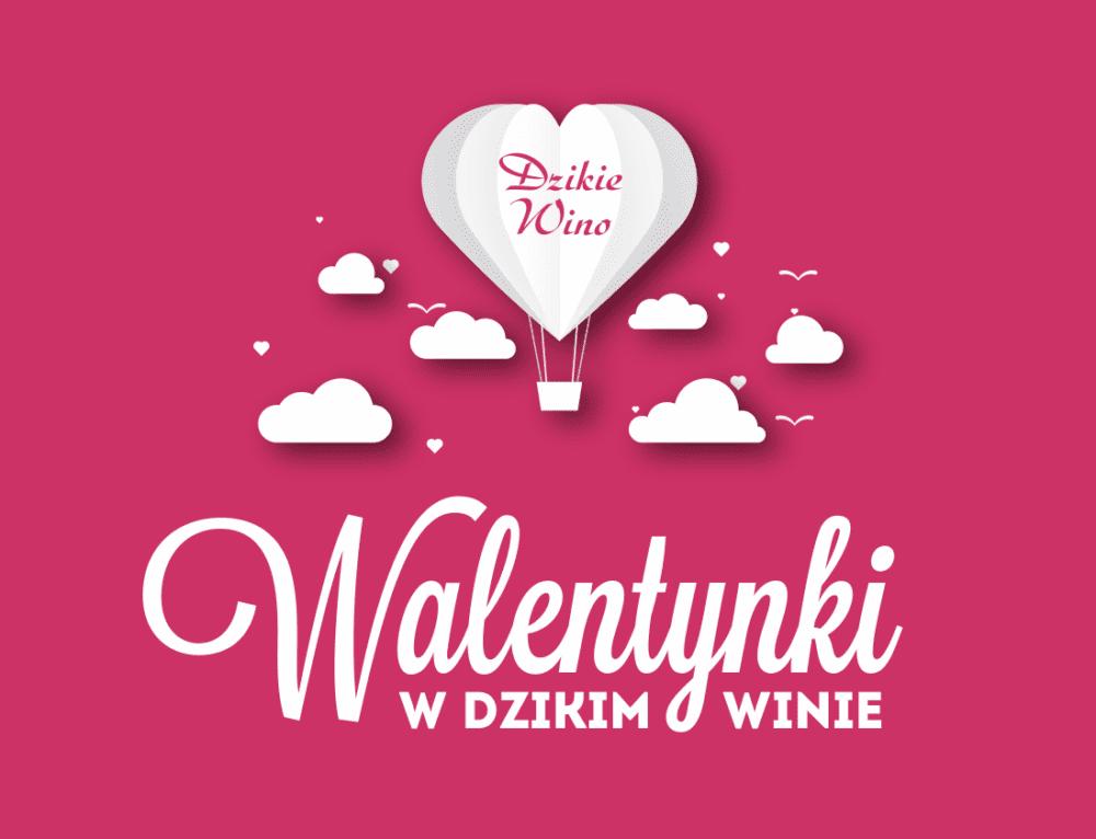 Walentynki 2018 w Dzikim Winie