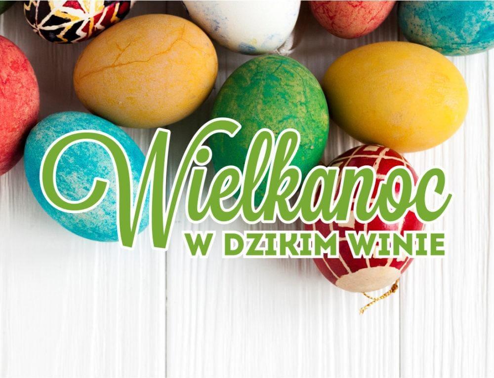 Wielkanoc w Dzikim Winie