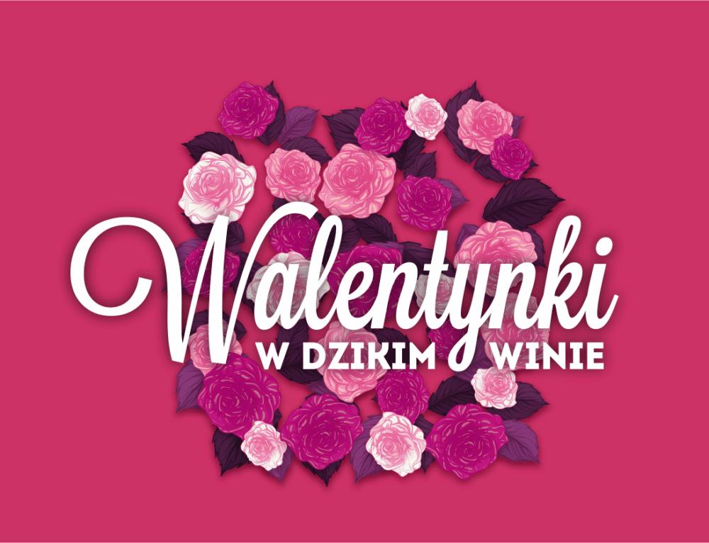 Walentynki 2019 w Dzikim Winie